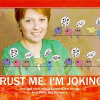 Trust me. I'm Joking.